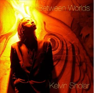 Album Cover Between Worlds by Kelvin Sholar