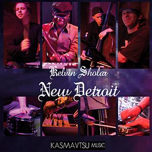 New Detroit Album Cover - Kelvin Sholar